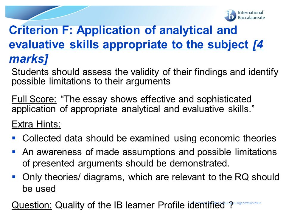 Criterion F: Application of analytical and evaluative skills appropriate to the subject [4 marks]
